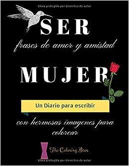 Ser Mujer Frases De Amor Y Amistad Un Diario Para Escribir