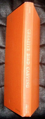Creative Bird Carving (Creative Bird Carving (Hardcover with Dust Jacket, Very Good))