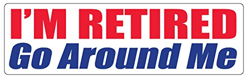 Car Magnet for Cars, Trucks - I'm Retired, Go Around Me - Professionally Printed | Made in USA - 3