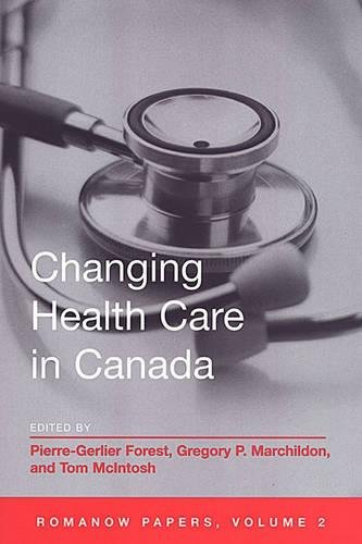 Changing Health Care in Canada: The Romanow Papers, Volume 2