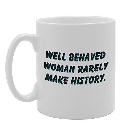 CCS 11oz Well Behaved Woman Rarely Make History Novelty Gift Ceramic Tea Coffee Mug