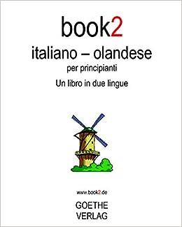 Amazon.it: Book2 Italiano Olandese Per Principianti: Un