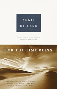 For the Time Being by [Dillard, Annie]