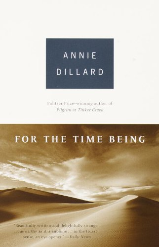 For The Time Being By Dillard Annie