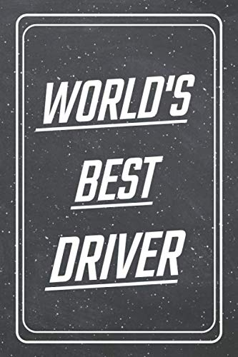World's Best Driver: Driver Dot Grid Notebook, Planner or Journal | Size 6 x 9 | 110 Dotted Pages | Office Equipment, Supplies |Funny Driver Gift Idea for Christmas or Birthday