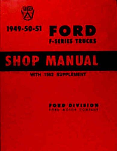 1949 1950 1951 1952 FORD PICKUP & TRUCK FACTORY REPAIR SHOP & (Factory Repair Manual)