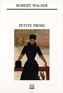 Petite prose, Walser, Robert