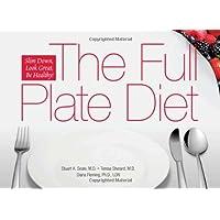 The Full Plate Diet: Slim Down, Look Great, Be Healthy