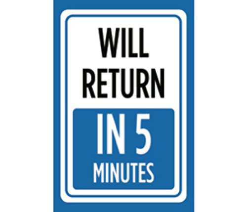 Will Return In 5 Minutes Print Blue White Time Gone Store Window Notice Office Business Front Sign - Aluminum Metal
