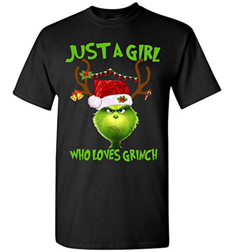 Grinches Shirt - Just A Girl Who Loves Grinch-Funny T-Shirt Adult and Youth Size