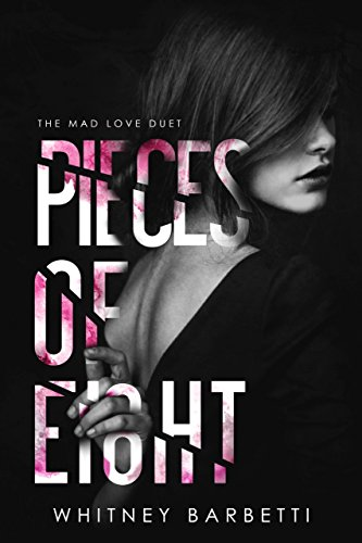 Pieces of Eight (Mad Love Duet Book 2)