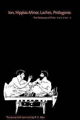 The Dialogues of Plato 3: Ion/Hippias Minor/Laches/Protagoras