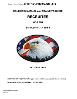 Book Soldier Training Publication STP 12-79R35-SM-TG Soldier's Manual and Trainer's Guide Recruiter MOS 79R Skill Levels 3, 4, and 5