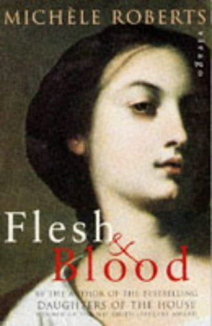 Flesh And Blood by Michele Roberts (1995-06-01)