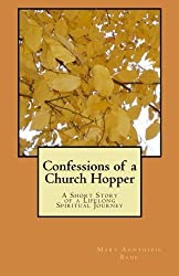 Confessions of a Church Hopper: A Short Story of a Lifelong Spiritual Journey
