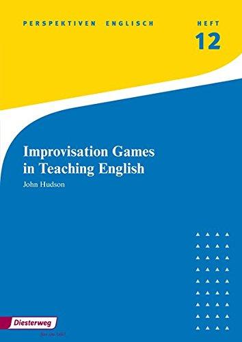 Perspektiven Englisch: Improvisation Games in Teaching English: Heft 12