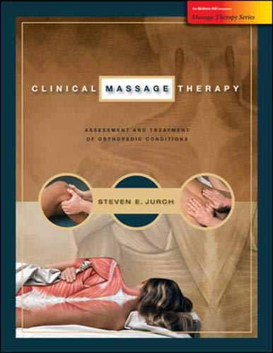 Clinical Massage Therapy: Assessment and Treatment of Orthopedic Conditions (Massage Therapy Series) (Massage Therapy Education)