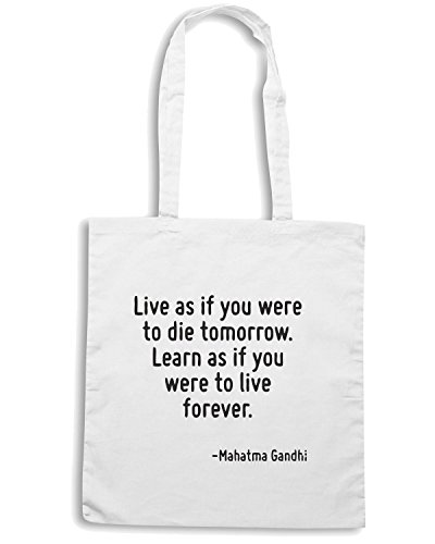 T-Shirtshock - Bolsa para la compra CIT0151 Live as if you were to die tomorrow. Learn as if you were to live forever. Blanco