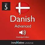 Learn Danish - Level 5: Advanced Danish, Volume 1: Lessons 1-25 |  Innovative Language Learning LLC