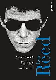 Chansons : L'intégrale Volume 2, 1982-2000 par  Lou Reed