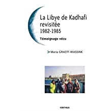 La Libye de Kadhafi Revisitée 1982-1985: Témoignage Vécu