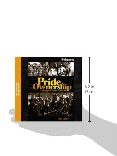 Pride & Ownership Audiobook: A Firefighter's Love of the Job by Fire Engineering Books & Videos