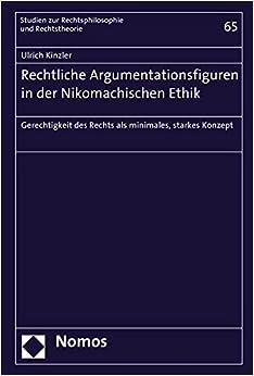 Rechtliche Argumentationsfiguren in Der Nikomachischen Ethik: 'gerechtigkeit Des Rechts Als Minimales, Starkes Konzept' (Studien Zur Rechtsphilosophie Und Rechtstheorie) (German Edition)