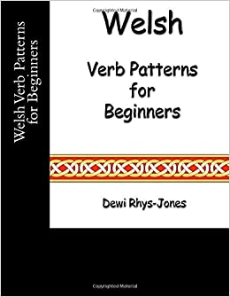 Welsh Verb Patterns for Beginners