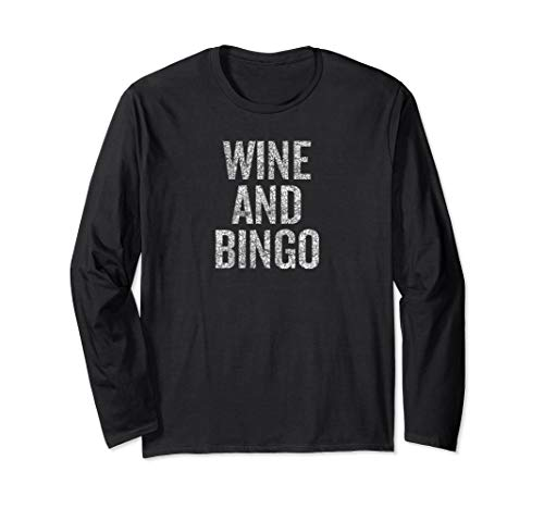 (Wine and Bingo Longsleeve | Two things to live)