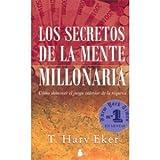 img - for Los Secretos De La Mente Millonaria/ Secrets of the Millionaire Mind (Spanish Edition) [Paperback] book / textbook / text book