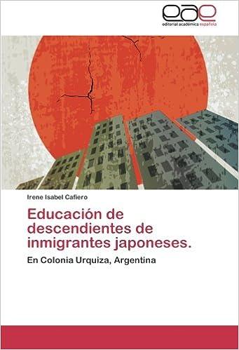 Educación de descendientes de inmigrantes japoneses.: Amazon.es: Cafiero Irene Isabel: Libros
