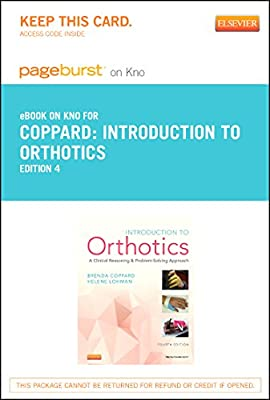 Introduction to Orthotics - Elsevier eBook on Intel Education Study (Retail Access Card): A Clinical Reasoning and Problem-Solving Approach, 4e