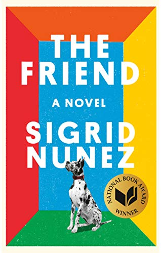 The Friend: A Novel (Best Dry Dog Food For Small Dogs 2019)