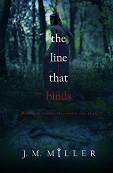 The Line That Binds by [Miller, J.M.]
