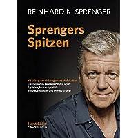 Sprengers Spitzen: 42 unbequeme Management-Wahrheiten