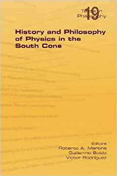 History and Philosophy of Physics in the South Cone (Philosophy (or Texts in Philosophy))