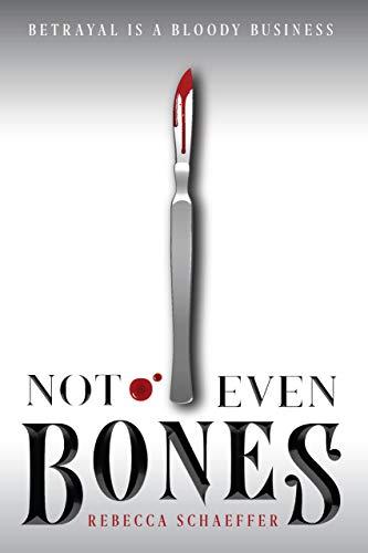 Not Even Bones by [Schaeffer, Rebecca]