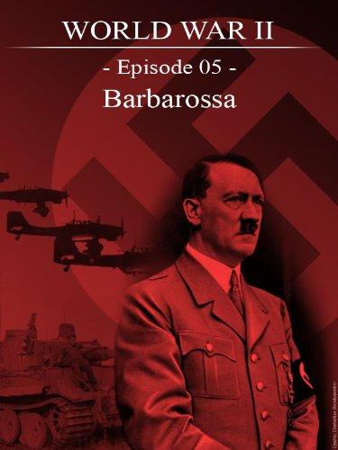 World War II - Episode 05 - Barbarossa (English British Pronunciation)