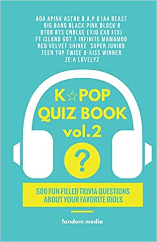 Buy Kpop Quiz Book Vol 2: 500 Fun-Filled Trivia Questions about Your