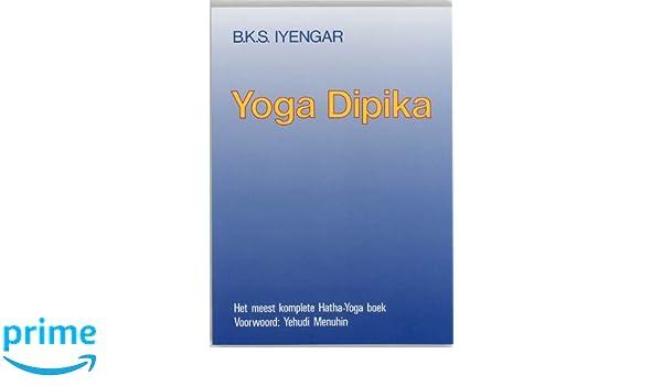 Yoga dipika (licht op yoga): Amazon.es: B.K.S. Iyengar ...
