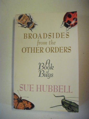 Broadsides from the Other Orders: A Book of Bugs