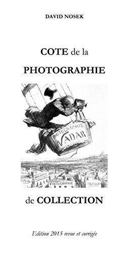 COTE de la PHOTOGRAPHIE de COLLECTION: Edition 2015 revue et corrigée (French Edition)