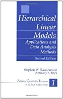 Hierarchical Linear Models: Applications and Data Analysis Methods (Advanced Quantitative Techniques in the Social Sciences)