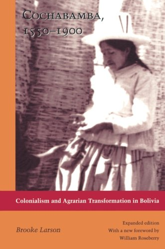 Cochabamba, 1550-1900: Colonialism and Agrarian Transformation in Bolivia (Agrarian System)