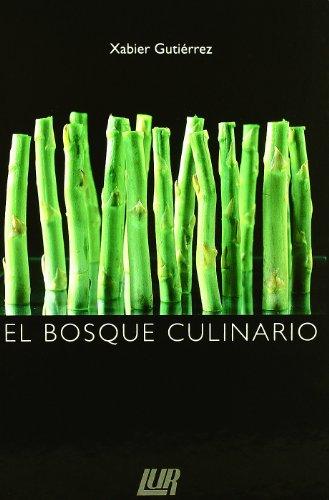 Bosque culinario, el por Xabier Gutierrez