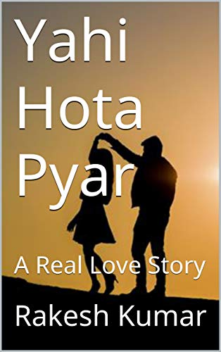 Yahi Hota Pyar: A Real Love Story (Raks Collection Book 1) (Hindi
