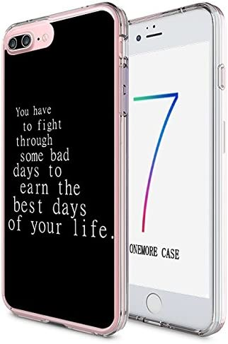 Amazon Com Iphone 7 Plus Case Drop Protection Tpu Bumper Case For Apple Iphone 7 Plus You Have To Fight Through Some Bad Days To Earn The Best Days Of Your Life