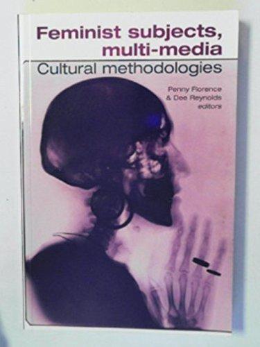 Feminist Subjects, Multi-Media: Cultural Methodologies