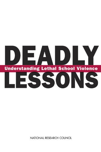 Deadly Lessons: Understanding Lethal School Violence
