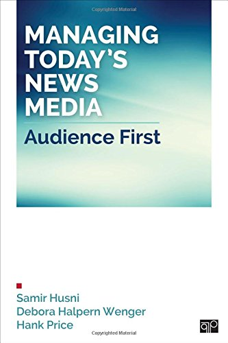 Managing Today's News Media; Audience First